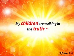 3 John 1 4 My Children Are Walking Powerpoint Church Sermon
