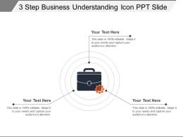 3 Step Business Understanding Icon Ppt Slide