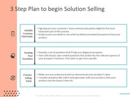 3 Step Plan To Begin Solution Selling Ppt Powerpoint Presentation Slides Show