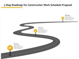 3 Step Roadmap For Construction Work Schedule Proposal Ppt Powerpoint Visuals Aids