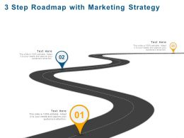 3 Step Roadmap With Marketing Strategy Ppt Powerpoint Presentation File Design Ideas