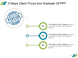 3 Steps Client Focus Icon Example Of Ppt