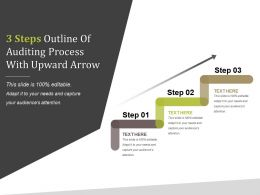 3 Steps Outline Of Auditing Process With Upward Arrow Powerpoint Slide Inspiration