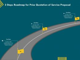 3 Steps Roadmap For Price Quotation Of Service Proposal Ppt Infographics
