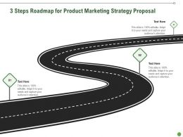 3 Steps Roadmap For Product Marketing Strategy Proposal Ppt Presentation Slides Picture