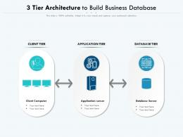 3 Tier Architecture To Build Business Database