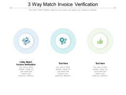 3 Way Match Invoice Verification Ppt Powerpoint Presentation Styles Template Cpb