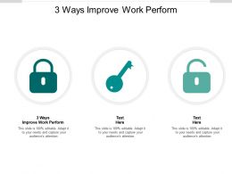 3 Ways Improve Work Perform Ppt Powerpoint Presentation Portfolio Show Cpb