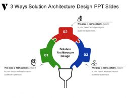 3 Ways Solution Architecture Design Ppt Slides