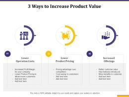3 Ways To Increase Product Value Features Introduced Ppt Presentation Pictures