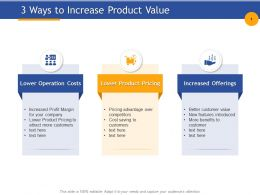 3 Ways To Increase Product Value Increased Offerings Ppt Powerpoint Presentation Good