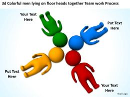 3d Colorful men lying on floor heads together Team work Process Ppt Graphic Icon