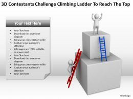 3D Contestants Challenge Climbing Ladder To Reach The Top Ppt Graphics Icons Powerpoint