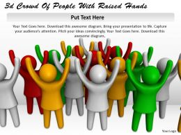 3d Crowd Of People With Raised Hands Ppt Graphics Icons Powerpoint