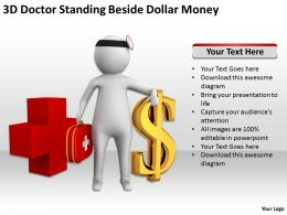 3D Doctor Standing Beside Dollar Money Ppt Graphics Icons Powerpoint