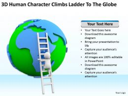 3D Human Character Climbs Ladder To The Globe Ppt Graphics Icons Powerpoint