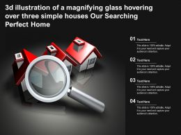 3d Illustration Of A Magnifying Glass Hovering Over Three Simple Houses Our Searching Perfect Home