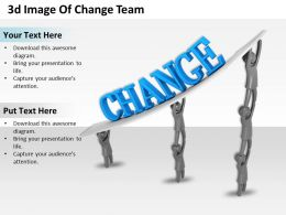 3d Image Of Change Team Ppt Graphics Icons Powerpoint