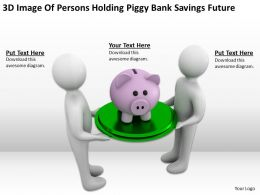 3D Image Of Persons Holding Piggy Bank Savings Future Ppt Graphics Icons Powerpoin