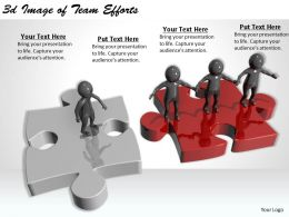 3d Image of Team Efforts Ppt Graphics Icons Powerpoint