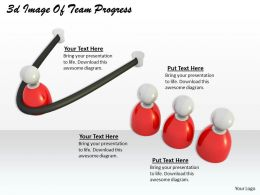 3d Image Of Team Progress Ppt Graphics Icons Powerpoint