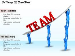 3d Image Of Team Work Ppt Graphics Icons Powerpoint