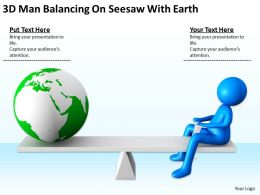 3D Man Balancing On Seesaw With Earth Ppt Graphics Icons Powerpoint