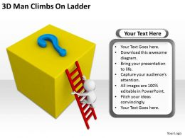3D Man Cimbs On Ladder Ppt Graphics Icons Powerpoint