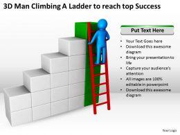 3D Man Climbing A Ladder to reach top Success Ppt Graphics Icons