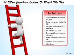 3d Man Climbing Ladder To Reach The Top Ppt Graphics Icons Powerpoint