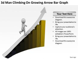 3D Man Climbing On Growing Arrow Bar Graph Ppt Graphics Icons