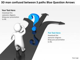 3D man confused between 3 paths Blue Question Arrows Ppt Graphic Icon