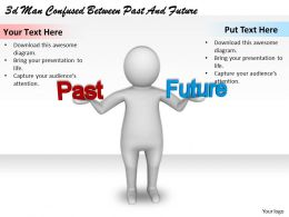 3d Man Confused Between Past And Future Ppt Graphics Icons Powerpoint