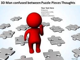3D Man confused between Puzzle Pieces Thoughts Ppt Graphics Icons