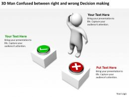 3D Man Confused between right and wrong Decision making Ppt Graphics Icons