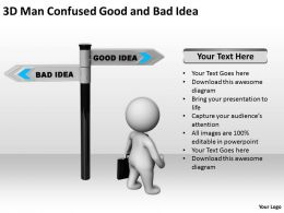 3D Man Confused Good And Bad Idea Ppt Graphics Icons Powerpoint
