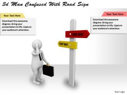 3d Man Confused With Road Sign Ppt Graphics Icons Powerpoint