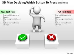3D Man Deciding Which Button To Press Business Ppt Graphics Icons