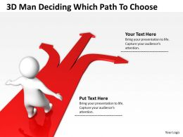 3D Man Deciding Which Path To Choose Ppt Graphics Icons