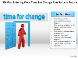 3D Man entering door Time For Change aim success Future Ppt Graphic Icon