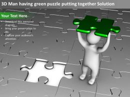 3D Man having green puzzle putting together Solution Ppt Graphics Icons