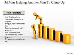 3d Man Helping Another Man To Climb Up Ppt Graphics Icons Powerpoint
