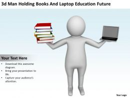 3d Man Holding Books And Laptop Education Future Ppt Graphics Icons