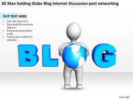 3D Man holding Globe Blog Internet Discusssion post networking Ppt Graphics Icons