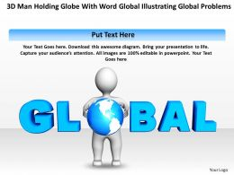 3D Man holding Globe with word global illustrating global problems Ppt Graphic Icon