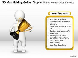 3D Man Holding Golden Trophy Winner Competition Concept Ppt Graphics Icons