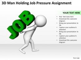 3D Man Holding Job Pressure Assignment Ppt Graphics Icons Powerpoint