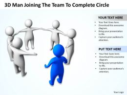 3D Man Joining The Team To Complete Circle Leadership Ppt Graphics Icons