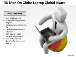 3D Man On Globe Laptop Global Issues Ppt Graphics Icons Powerpoint