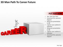 3D Man Path To Career Future Ppt Graphics Icons Powerpoint